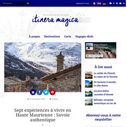 Sept expériences à vivre en Haute Maurienne : Savoie authentique