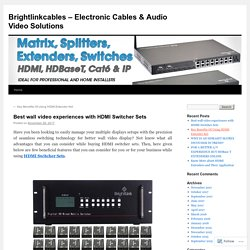 Best wall video experiences with HDMI Switcher Sets