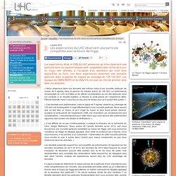 Les expériences du LHC observent une particule compatible avec le boson de Higgs