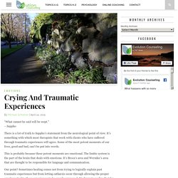Crying And Traumatic Experiences - Evolution Counseling