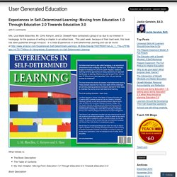 Experiences in Self-Determined Learning: Moving from Education 1.0 Through Education 2.0 Towards Education 3.0