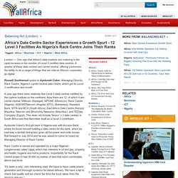 Africa's Data Centre Sector Experiences a Growth Spurt - 12 Level 3 Facilities As Nigeria's Rack Centre Joins Their Ranks