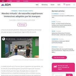 Mondes virtuels : de nouvelles expériences immersives adoptées par les marques