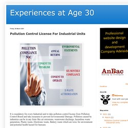 Experiences at Age 30 : Pollution Control License For Industrial Units