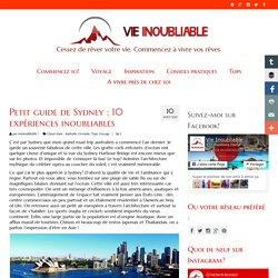 Petit guide de Sydney : 10 expériences inoubliables - VIE INOUBLIABLE