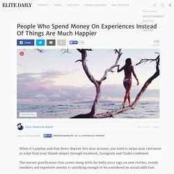 People Who Spend Money On Experiences Instead Of Things Are Much Happier