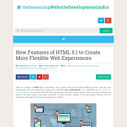 New Features of HTML 5.1 to Create More Flexible Web Experiences