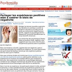 Partager les expériences positives aide à contrer le biais de négativité