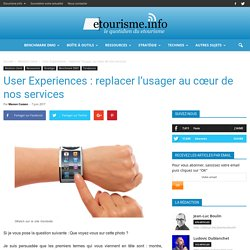 User Experiences : replacer l'usager au cœur de nos services