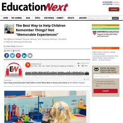 """The Best Way to Help Children Remember Things? Not """"Memorable Experiences"""" - Excerpt from The ResearchEd Guide to Education Myths"""