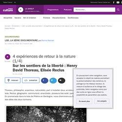 4 expériences de retour à la nature (1/4) : Sur les sentiers de la liberté : Henry David Thoreau, Elisée Reclus