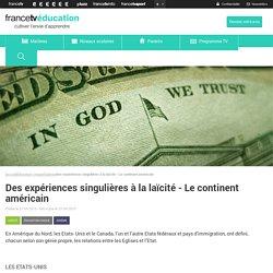 Des expériences singulières à la laïcité - Le continent américain