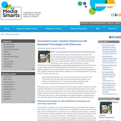 Connected to Learn: Teachers' Experiences with Networked Technologies in the Classroom