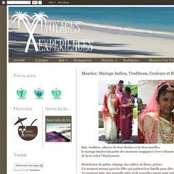 Voyages et Expériences dans les îles: Maurice: Mariage Indien, Traditions, Couleurs et Beauté