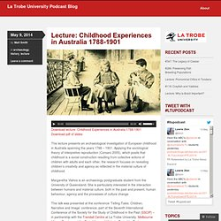 Lecture: Childhood Experiences in Australia 1788-1901