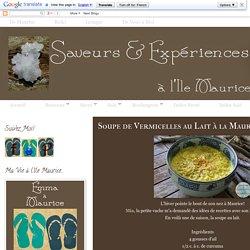 Saveurs et Expériences à l'île Maurice: Soupe de Vermicelles au Lait à la Mauricienne