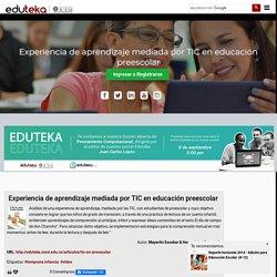 Experiencia de aprendizaje mediada por TIC en educación preescolar