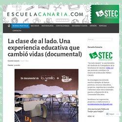 La clase de al lado. Una experiencia educativa que cambió vidas (documental) – Escuela Canaria