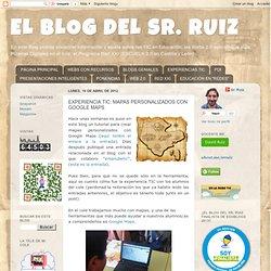 EL BLOG DEL SR. RUIZ: EXPERIENCIA TIC: MAPAS PERSONALIZADOS CON GOOGLE MAPS