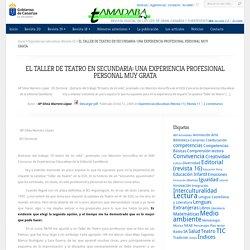 EL TALLER DE TEATRO EN SECUNDARIA: UNA EXPERIENCIA PROFESIONAL PERSONAL MUY GRATA