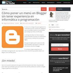 Cómo poner un menú en Blogger sin tener experiencia en informática o programación