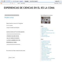 EXPERIENCIAS DE CIENCIAS EN EL IES LA COMA: julio 2012