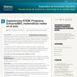 Experiencias STEM: Programa EntusiasMAT, matemáticas reales en el aula
