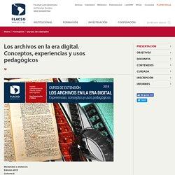 Los archivos en la era digital. Conceptos, experiencias y usos pedagógicos