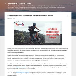 Learn Spanish while experiencing the best activities in Bogota