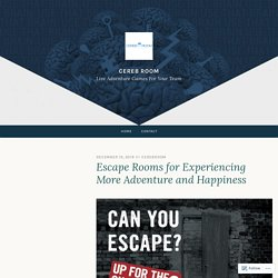 Escape Rooms for Experiencing More Adventure and Happiness