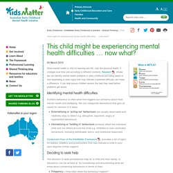 This child might be experiencing mental health difficulties … now what?