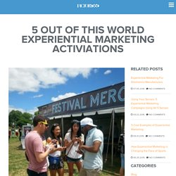 5 Out Of This World Experiential Marketing Activiations