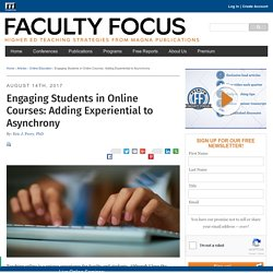 Engaging Students in Online Courses: Adding Experiential to Asynchrony