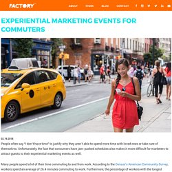 Experiential Marketing Events For Commuters