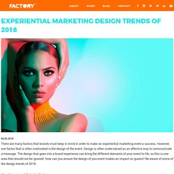 Experiential Marketing Design Trends of 2018