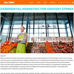 Experiential Marketing For Grocery Stores