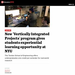 New 'Vertically Integrated Projects' program gives students experiential learning opportunity at NYU