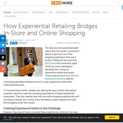 How Experiential Retailing Bridges In-Store and Online Shopping