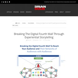 Breaking the Digital Fourth Wall Through Experiential Storytelling - Brian Solis