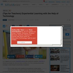 (Tips for Teachers) Experiential Learning with the Help of Technology