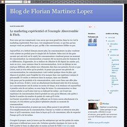 Blog de Florian Martinez Lopez: Le marketing expérientiel et l'exemple Abercrombie & Fitch.