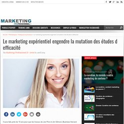 Le marketing expérientiel engendre la mutation des études d efficacité