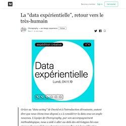 """La """"data expérientielle"""", retour vers le très-humain"""