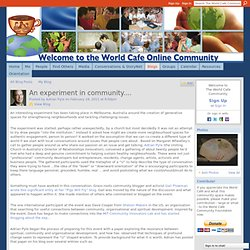 An experiment in community.... - The World Cafe Community