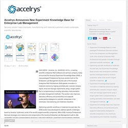 Accelrys Announces New Experiment Knowledge Base for Enterprise Lab Management