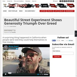 Beautiful Street Experiment Shows Generosity Triumph Over Greed