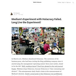 Medium's Experiment with Holacracy Failed. Long Live the Experiment! — Work Futures