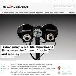Friday essay: a real life experiment illuminates the future of books and reading