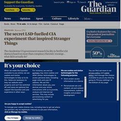The secret LSD-fuelled CIA experiment that inspired Stranger Things