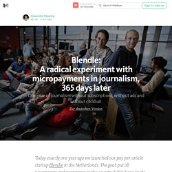 Blendle: A radical experiment with micropayments in journalism, 365 days later — On Blendle